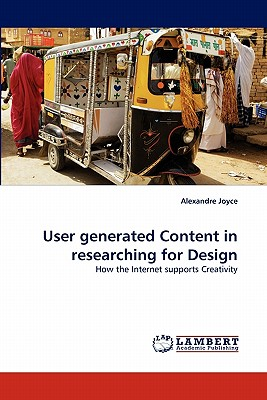 User generated Content in researching for Design: How the Internet supports Creativity, Joyce, Alexandre