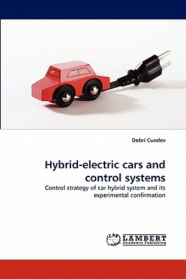 Hybrid-electric cars and control systems: Control strategy of car hybrid system and its experimental confirmation, Cundev, Dobri