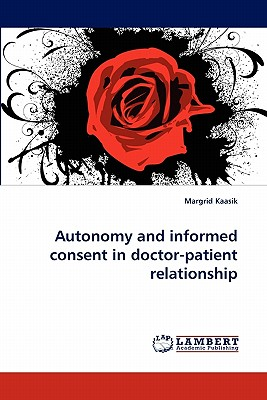 Autonomy and informed consent in doctor-patient relationship, Kaasik, Margrid
