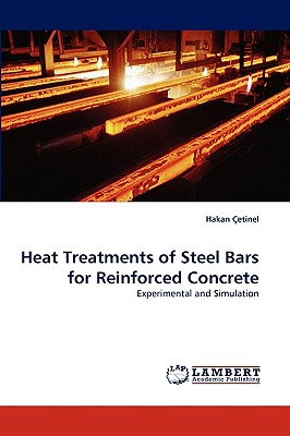 Heat Treatments of Steel Bars for Reinforced Concrete: Experimental and Simulation, �etinel, Hakan