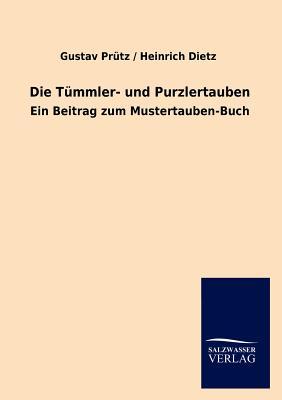 Die T�mmler- und Purzlertauben (German Edition), Pr�tz, Gustav / Dietz Heinrich
