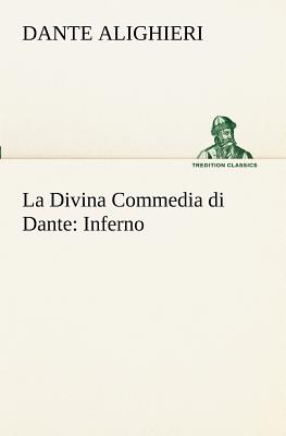 Image for La Divina Commedia di Dante: Inferno (TREDITION CLASSICS) (Italian Edition)