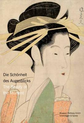 Image for The Beauty of the Moment: Women in Japanese Woodblock Prints (English and German Edition)