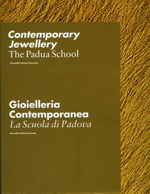 Image for Contemporary Jewellery: The Padua School / Gioielleria Contemporanea: La Scuola di Padova