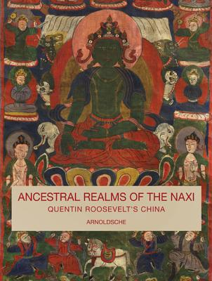 Image for Ancestral Realms of the Naxi: Quentin Roosevelt's China