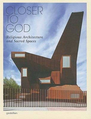 Image for Closer to God: Religious Architecture and Sacred Spaces