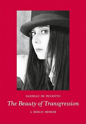 Image for The Beauty of Transgression: A Berlin Memior