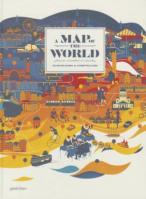 Image for A Map of the World: The World According to Illustrators and Storytellers