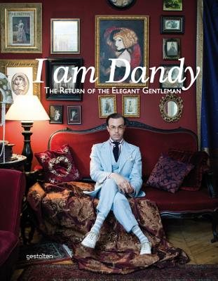 Image for I Am Dandy: The Return of the Elegant Gentleman