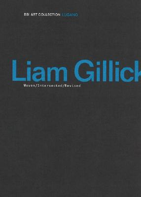 Image for LIAM GILLICK : WOVEN/INTERSECTED/REVISED