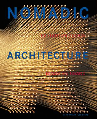 Image for Nomadic Architecture: Human Practicality Serves Human Emotion: Exhibition Design by Edgar Reinhard