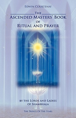 Image for The Ascended Masters' Book of Ritual and Prayer