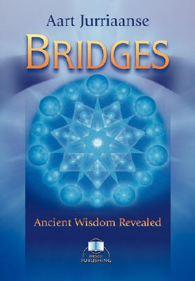 Bridges - Ancient Wisdom Revealed, Jurriaanse, Aart