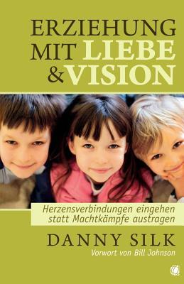 Loving Our Kids on Purpose (German) (German Edition), Danny Silk