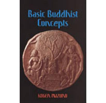 Basic Buddhist Concepts, Mizuno, Kogen; Terry, Charles S.; Gage, Richard L.