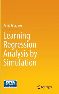 Learning Regression Analysis by Simulation, Takezawa, Kunio