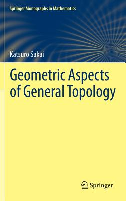 Image for Geometric Aspects of General Topology (Springer Monographs in Mathematics)