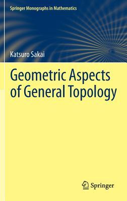 Geometric Aspects of General Topology (Springer Monographs in Mathematics), Sakai, Katsuro