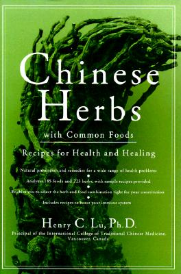 Image for Chinese Herbs with Common Foods: Recipes for Health and Healing