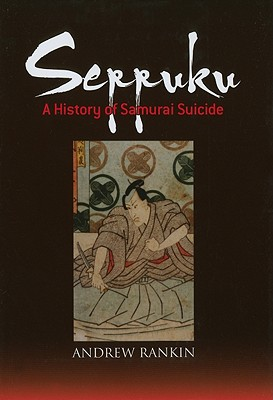 Image for Seppuku: A History of Samurai Suicide