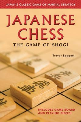 Japanese Chess: The Game of Shogi, Leggett, Trevor