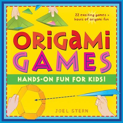 Image for Origami Games  Hands-On Fun For Kids!.  Hands-on Fun and Games for Kids!
