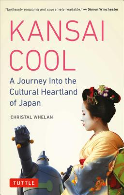 Image for Kansai Cool: A Journey into the Cultural Heartland of Japan