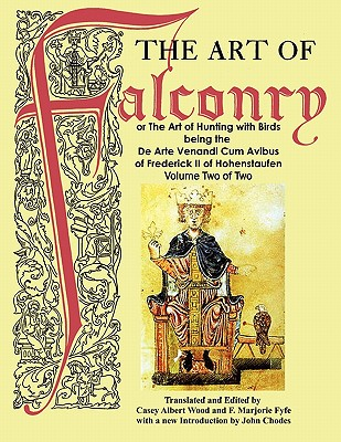 The Art of Falconry - Volume Two, Frederick II of Hohenstaufen