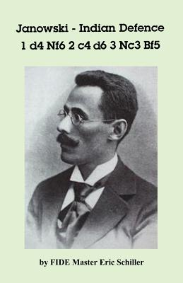 Janowski-Indian Defense: A Chess Works Publication, Schiller, Eric