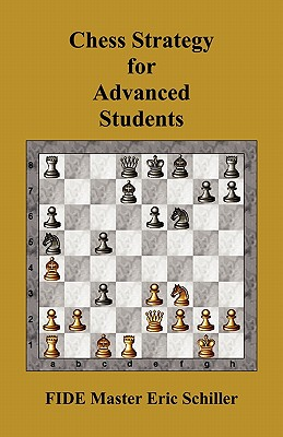 Chess Strategy for Advanced Students, Schiller, Eric
