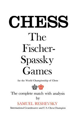 Image for Reshevsky on the Fischer-Spassky Games for the World Championship of Chess