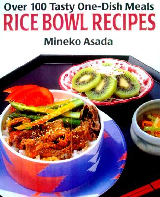 Image for Rice Bowl Recipes: Over 100 Tasty One-Dish Meals