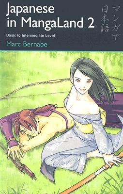 Japanese in Mangaland 2: Basic to Intermediate Level, Bernabe, Marc