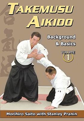 Image for Takemusu Aikido Volume I: Background and basics