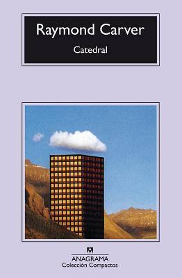 Catedral (Compactos Anagrama) (Spanish Edition), Raymond Carver