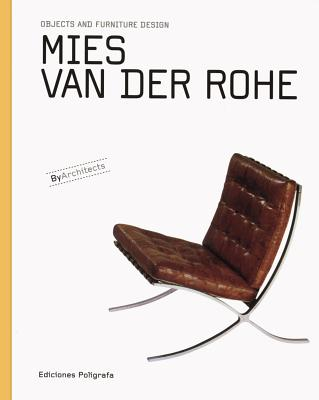 Image for Mies van der Rohe: Objects and Furniture Design (Objects and Furniture Design By Architects)