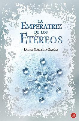 La emperatriz de los etereos / The Empress of the Ethereal Kingdom (Spanish Edition) (Narrativa (Punto de Lectura)), Laura Gallego (Author)