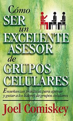 Image for Como ser un excelente asesor de grupos celulares (Spanish Edition)