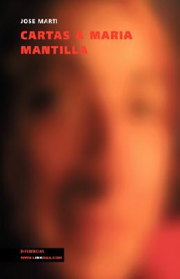 Cartas a Mar�a Mantilla (Memoria) (Spanish Edition), Mart� y P�rez, Jos�