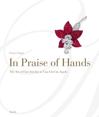 Image for In Praise of Hands: The Art of Fine Jewelry at Van Cleef & Arpels