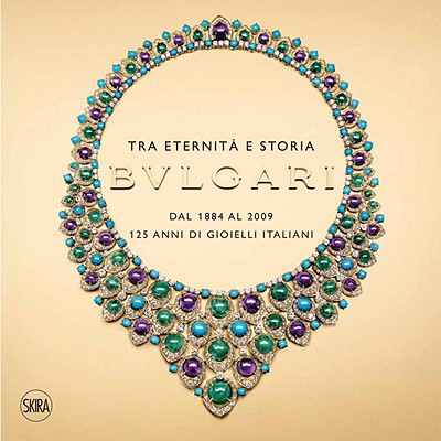 Between Eternity and History, Bvlgari : from 1884 to 2009, 125 years of Italian Jewels, TRIOSSI, Amanda