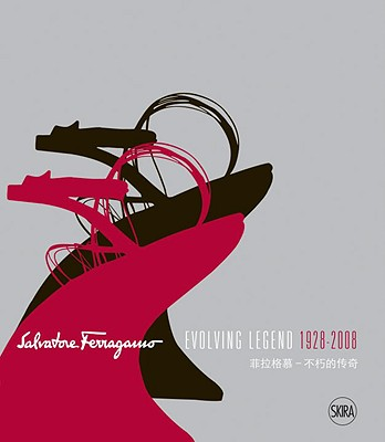 Image for Salvatore Ferragamo:  Evolving Legend 1928-2008