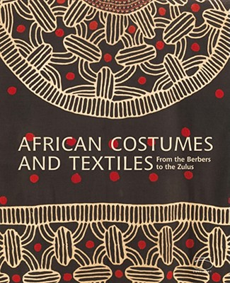 African Costumes and Textiles : from the Berbers to the Zulus - The Zaira and Marcel Mis Collection, Magliani, Mauro; Mack, John; Bouttiaux, Anne-Marie