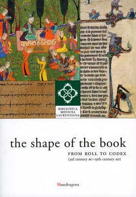 Image for The Shape of the Book: From Roll to Codex, 3rd Century BC - 19th Century AD  The Library on Display