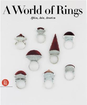 A World of Rings : Africa, Asia, America, VAN CUTSEM, Anne; MAGLIANI, Mauro
