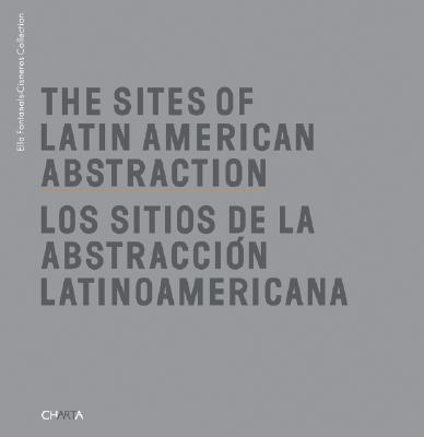 Image for SITES OF LATIN AMERICAN ABSTRACTION