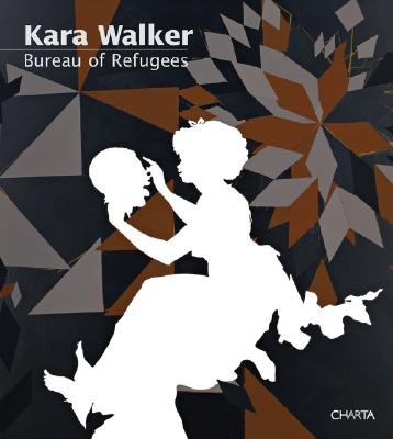 Kara Walker: Bureau of Refugees, Kara Walker