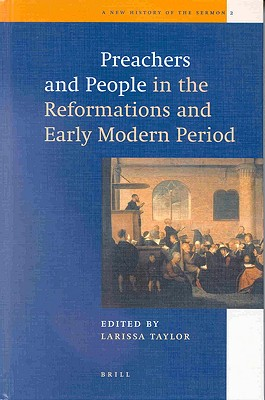 Image for Preachers and People in the Reformations and Early Modern Period (New History of the Sermon)