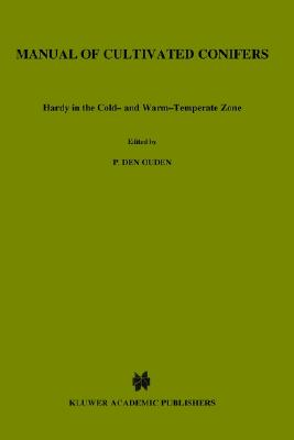 Image for Manual of Cultivated Conifers: Hardy in the Cold and Warm Temperature Zone (Forestry Sciences)