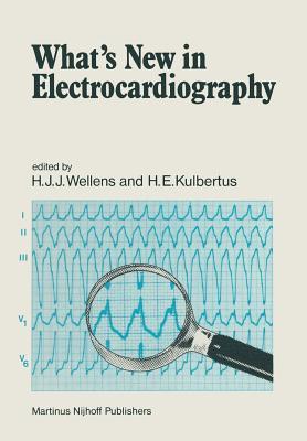 What's New In Electrocardiography?, Hein J. J. Wellens; Henri E. Kulbertus